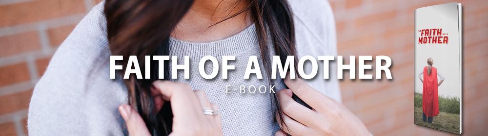 Faith of a Mother e-Book