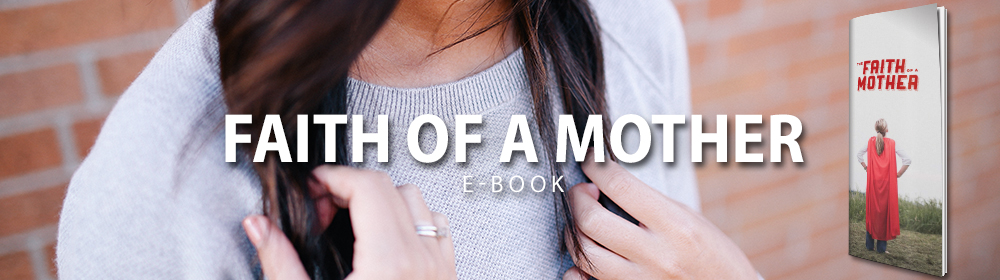 Faith of a Mother e-Book