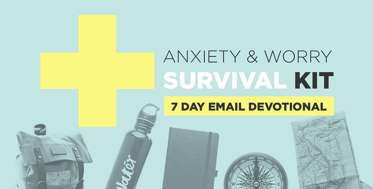 Anxiety and Worry Survival Kit - 7 Day Email Devotional