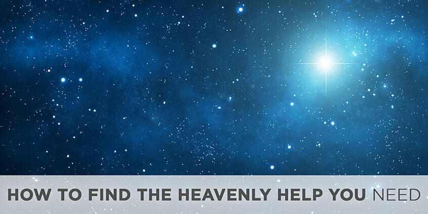 How to Find the Heavenly Help You Need