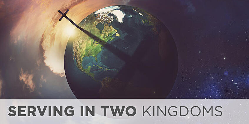 Serving in Two Kingdoms