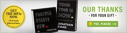 Forever Starts Now CD Series AND Your Time is Now (Book by Jonathan Evans)
