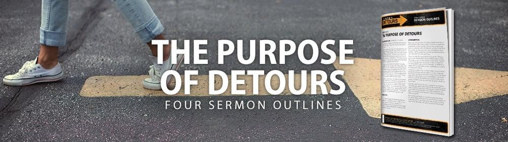 The Purpose of Detours - Four Sermon Outlines