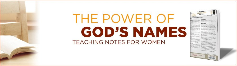 The Power of God's Names Teaching Notes for Women