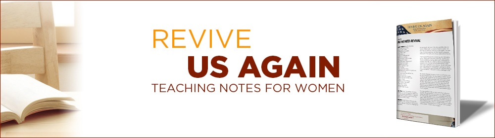 Revive Us Again Teaching Notes for Women