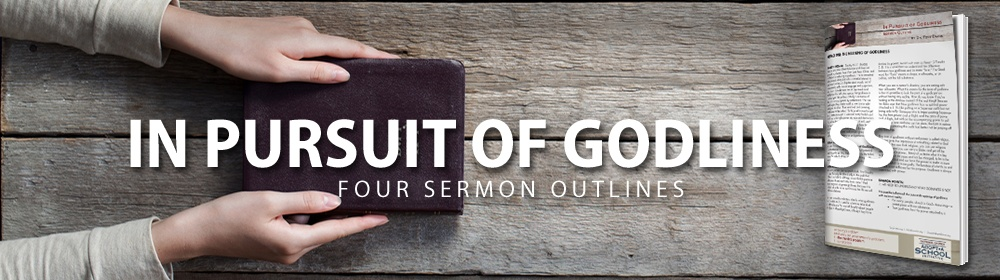 In Pursuit of Godliness Sermon Outlines