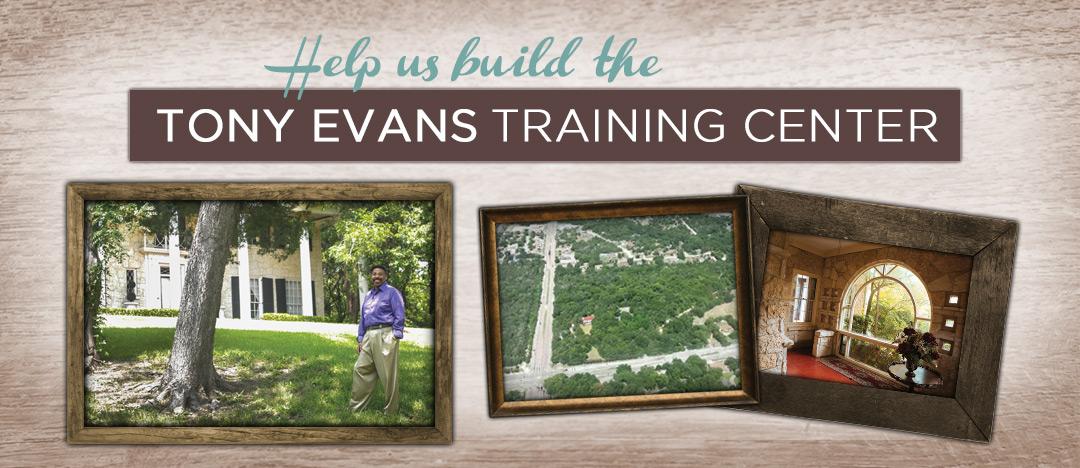 Help us build the Tony Evans Training Center