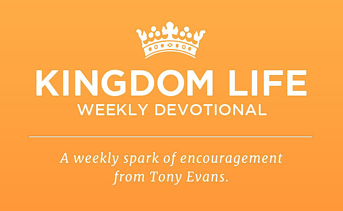 Kingdom Life Weekly Devotional. A weekly spark of encouragement from Tony Evans.