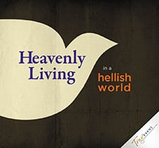 Accessing Your Spiritual Resources (Heavenly Living in a Hellish World Series)
