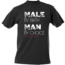 Male By Birth Man By Choice T-Shirt: Large