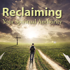 Binding and Loosing with Authority (Reclaiming Your Spiritual Authority Series)