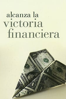 Alcanza La Victoria Financiera (Living In Financial Victory Spanish)