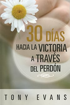 30 Dias Hacia La Victoria A Traves Del Perdon (30 Days to Victory Through Forgiveness Spanish)