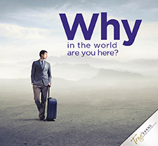 Are You Living for the Right Purpose (Why In The World Are You Here Series)