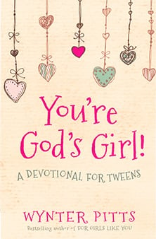 You're God's Girl! Devotional for Tweens - Wynter Pitts