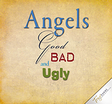 Angels: Good Bad & Ugly - Volume 1 CD Series