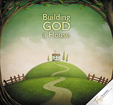 Building God A House - CD Series