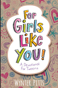 For Girls Like You Devotional for Tweens