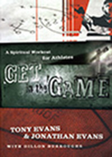 Get In The Game - Jonathan Evans & Dr. Tony Evans