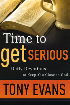 Time To Get Serious Devotional- Tony Evans