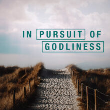 The Motivation for Godliness, Part 2