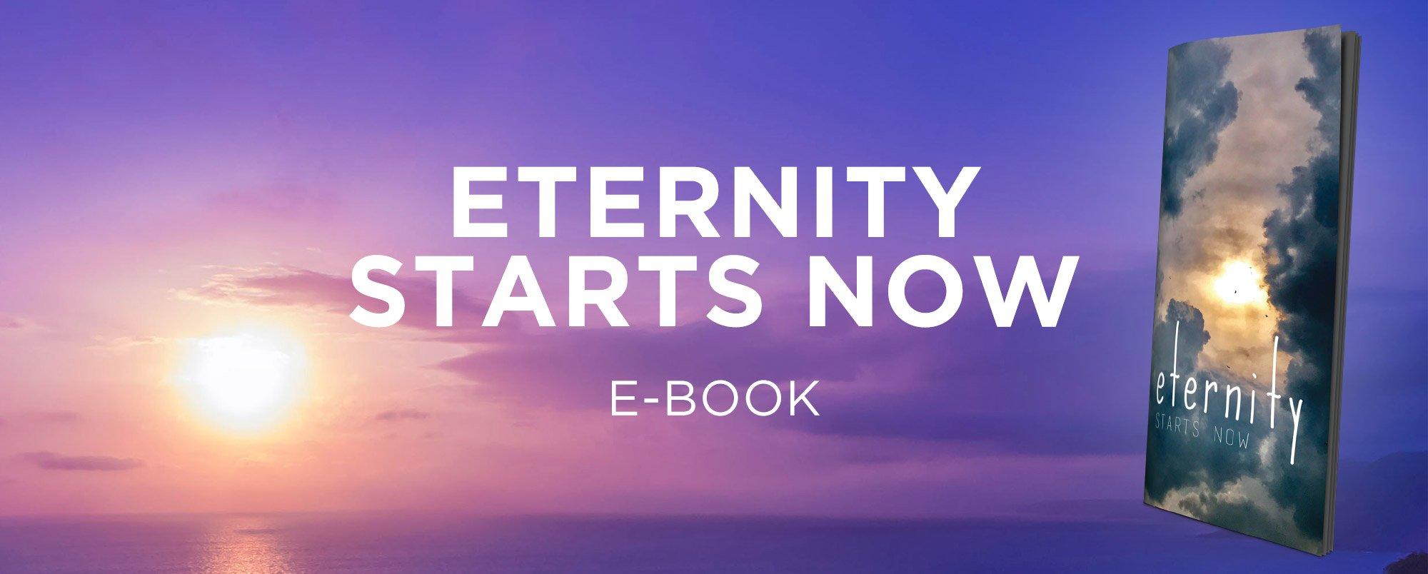 Eternity Starts Now