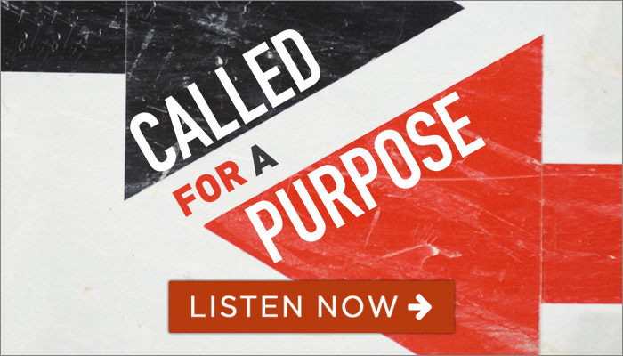 Called for a Purpose sermon series
